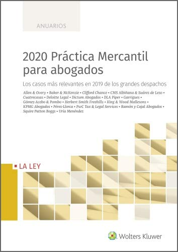 2020 Práctica Mercantil para abogados. Los casos más relevantes en 2019 de los grandes despachos