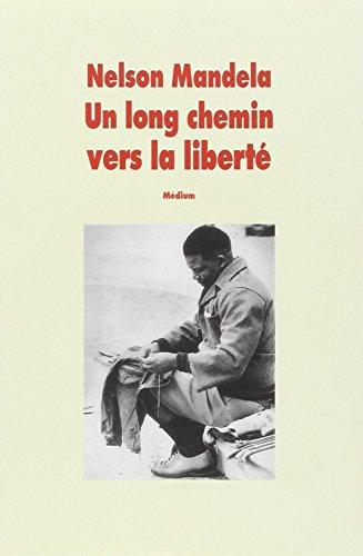Un long chemin vers la liberté : Autobiographie, [texte abrégé]