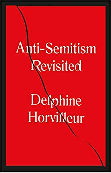 Anti-Semitism Revisited: How the Rabbis Made Sense of Hatred (English Edition) par [Delphine Horvilleur, David Bellos]