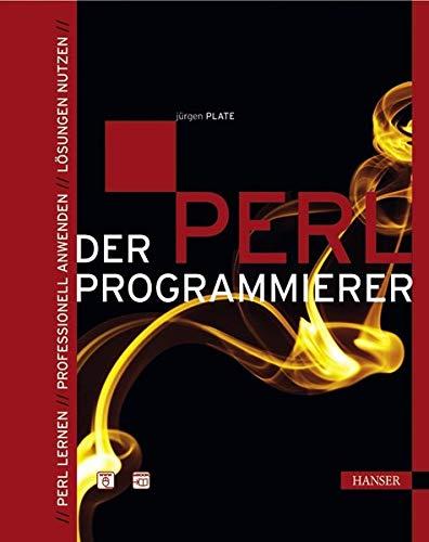 Der Perl-Programmierer: Perl lernen - Professionell anwenden - Lösungen nutzen