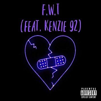 F.W.T (feat. Kenzie 92)