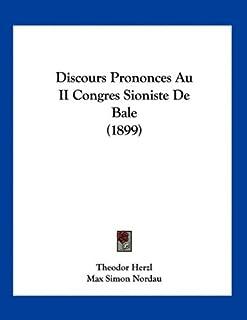 Discours Prononces Au II Congres Sioniste De Bale (1899)