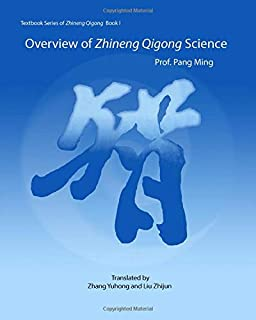 Overview of Zhineng Qigong Science: Textbook Series of Zhineng Qigong - 1