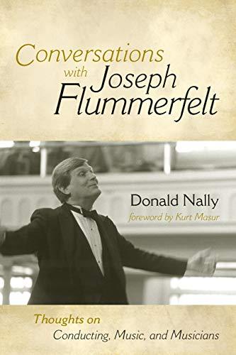 Compare Textbook Prices for Conversations with Joseph Flummerfelt: Thoughts on Conducting, Music, and Musicians  ISBN 9780810869769 by Donald Nally,Kurt Masur,Joseph Flummerfelt
