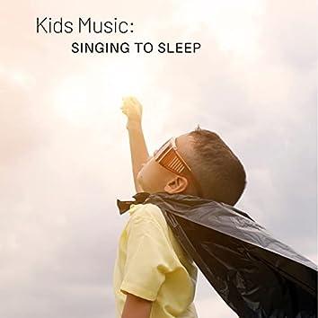 Kids Music: Singing to Sleep