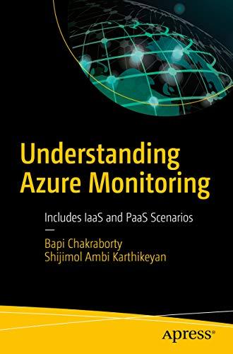 Understanding Azure Monitoring: Includes IaaS and PaaS Scenarios (English Edition)