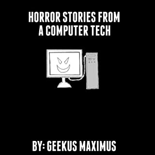 Horror Stories from a Computer Tech audiobook cover art