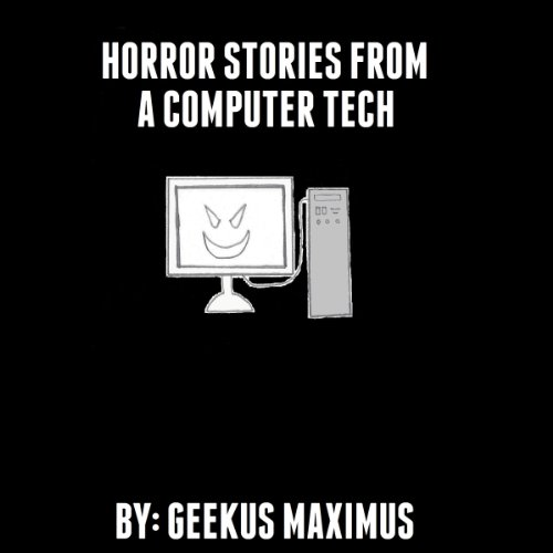 Horror Stories from a Computer Tech cover art