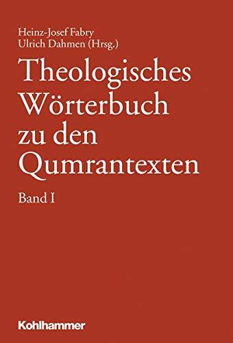 Theologisches Wörterbuch zu den Qumrantexten, Band 1 (Theologisches Wörterbuch zu den Qumrantexten, 1, Band 1)