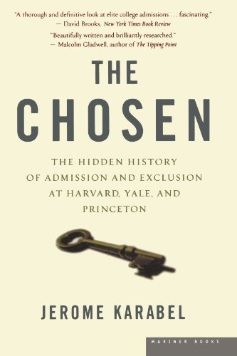 The Chosen: The Hidden History of Admission and Exclusion at Harvard, Yale, and Princeton