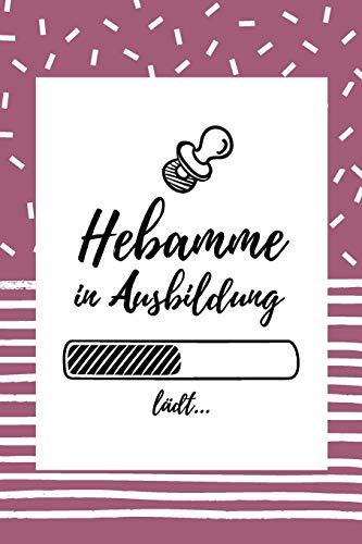 Hebamme in Ausbildung: Notizbuch für Hebammen | 120 Seiten Gepunktet (ca. DIN A5) | Tagebuch | Tagesplaner | Terminkalender | Geschenkidee für Hebammen