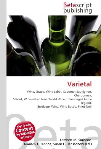 Varietal: Wine, Grape, Wine Label, Cabernet Sauvignon, Chardonnay, Merlot, Winemaker, New World Wine, Champagne (wine region), Bordeaux Wine, Wine Bottle, Pinot Noir