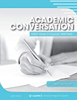 Academic Conversation: First Year College Writing