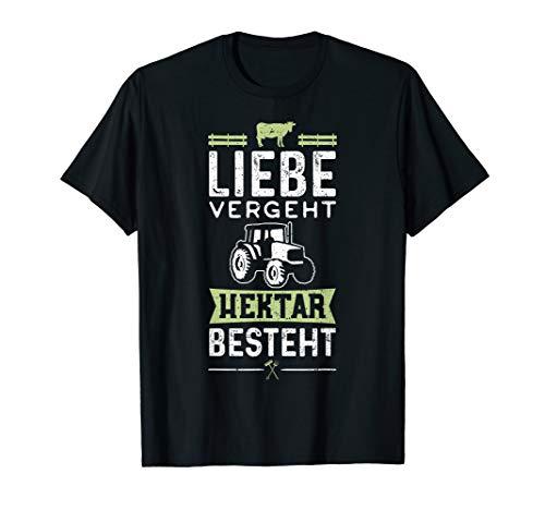 Liebe Vergeht Hektar Besteht - Acker T-Shirt