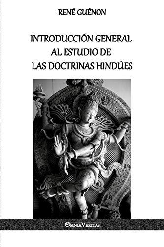 Introducción General al Estudio de las Doctrinas Hindúes