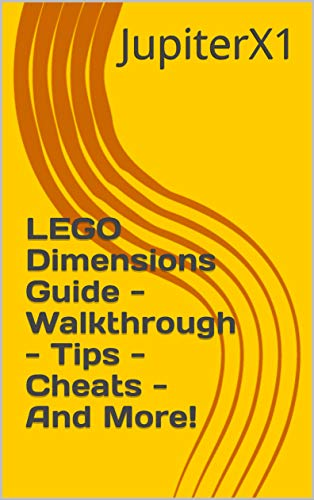 LEGO Dimensions Guide - Walkthrough - Tips - Cheats - And More! (English Edition)