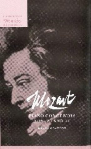 Mozart: Piano Concertos Nos 20 & 21: Piano Concertos Nos. 20 and 21 (Cambridge Music Handbooks)