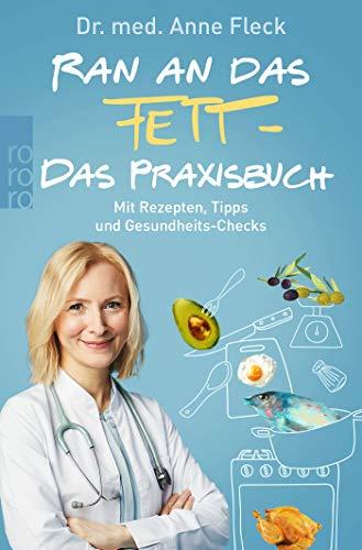 Ran an das Fett - Das Praxisbuch: Mit Rezepten, Tipps und Gesundheits-Checks
