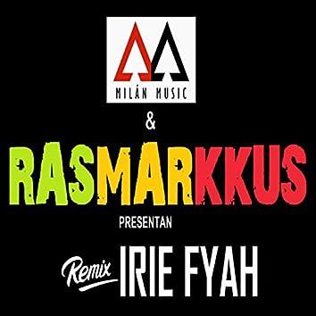 Irie Fyah Remix