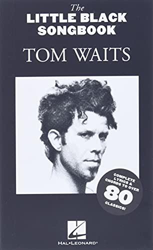 The Little Black Songbook: Tom Waits (Text & Akkorde): Songbook für Gesang, Gitarre: Chords/Lyrics