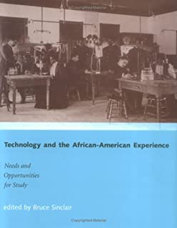 Technology and the African-American Experience: Needs and Opportunities for Study (The MIT Press)