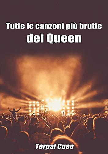 Tutte le canzoni più brutte dei Queen: Libro e regalo divertente per fan dei Queen. Tutte le canzoni di Freddie Mercury & co sono stupende, perciò all'interno ... (vedi descrizione) (Italian Edition)