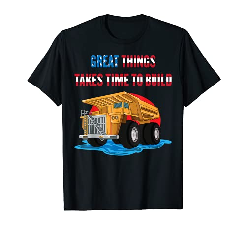Worker's Day - Great Things Takes Time To Build - Truck Camiseta