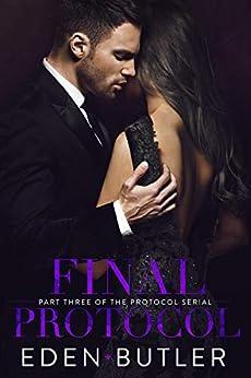 Final Protocol (The Protocol Series Book 3) by [Eden Butler]