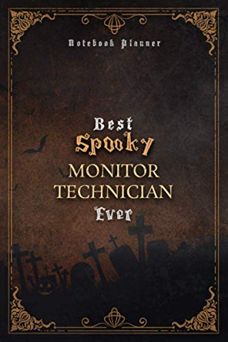 Monitor Technician Notebook Planner - Luxury Best Spooky Monitor Technician Ever Job Title Working Cover: Daily Organizer, Hour, Personal, 6x9 inch, ... A5, 120 Pages, Wedding, Work List, Journal