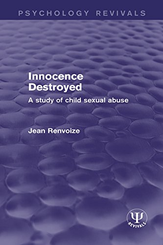 Innocence Destroyed: A Study of Child Sexual Abuse (Psychology Revivals) (English Edition)