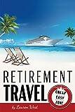 Retirement Travel: Cheap, Easy, Fun!