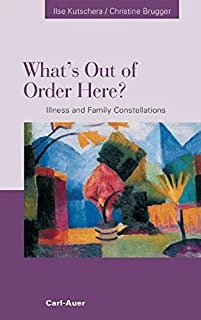 What's out of Order Here? Illness and Family Constellations
