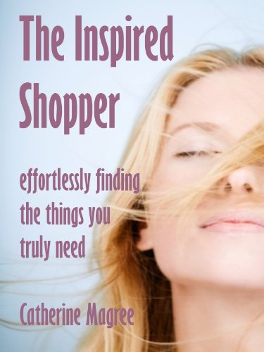 The Inspired Shopper: Effortlessly Finding the Things You Truly Need