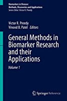 General Methods in Biomarker Research and their Applications (Biomarkers in Disease: Methods, Discoveries and Applications)