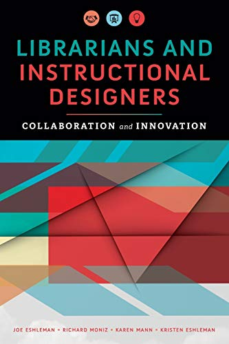 Eshleman, J: Librarians and Instructional Designers: Collaboration and Innovation