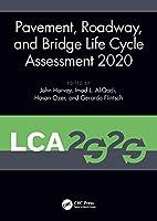Pavement, Roadway, and Bridge Life Cycle Assessment 2020: Proceedings of the International Symposium on Pavement. Roadway, and Bridge Life Cycle Assessment 2020 (LCA 2020, Sacramento, CA, 3-6 June 2020)