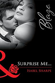 Surprise Me... by [Isabel Sharpe]