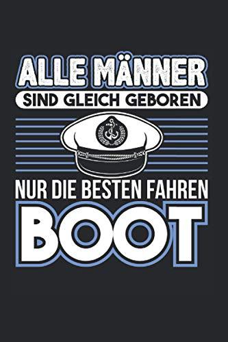 Alle Männer Sind Gleich Geboren Besten Boot: Motorboot & Yacht Notizbuch 6'x9' Bootsbesitzer Geschenk Für Bootfahren & Boote