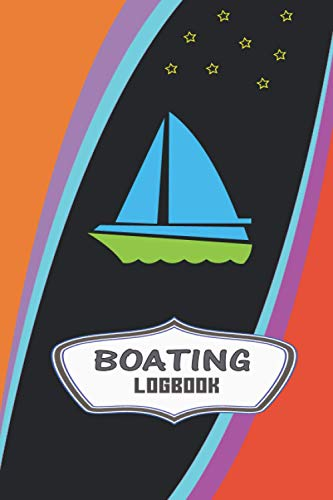 Boating Log Book: Navigation Notebook and Tracker - Including Boat Repair and Maintenance Log A Nice Cover