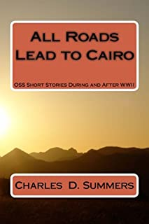 All Roads Lead to Cairo: OSS Short Stories During and After WWII