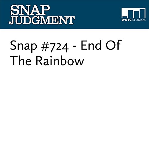 Snap #724 - End Of The Rainbow audiobook cover art