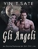 Gli Angeli: Un Oscuro Romanzo Sui Bulli Del Liceo (Libro 1) (Raven River Academy Series)