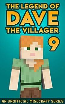 Dave the Villager 9: An Unofficial Minecraft Book (The Legend of Dave the Villager) by [Dave Villager]
