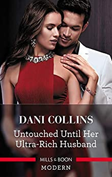 Untouched Until Her Ultra-Rich Husband by [Dani Collins]
