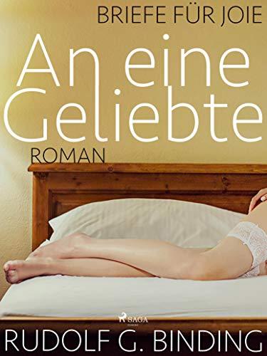 An eine Geliebte - Briefe für Joie (German Edition)
