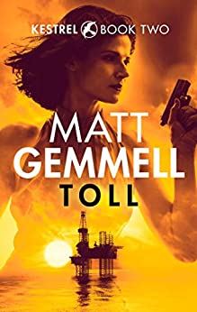 Toll (Kestrel Book 2) by [Matt Gemmell]