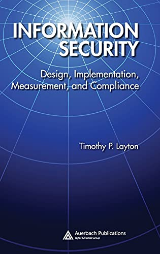 Compare Textbook Prices for Information Security: Design, Implementation, Measurement, and Compliance 1 Edition ISBN 9780849370878 by Layton, Timothy P.