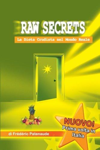 Raw Secrets: La Dieta Crudista nel Mondo Reale