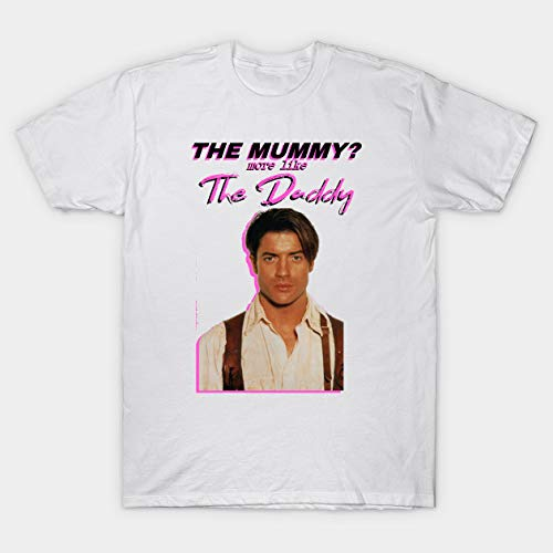 Ontop Brand Brendan Fraser - The Mummy? More Like The Daddy T-Shirt for Unisex (XXX-L, White)