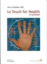 Le Touch For Health en pratique de John Thie